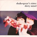 SHAKESPEAR`S SISTER Dirty Mind UK 12''