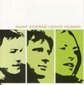 SAINT ETIENNE Good Humor UK CD w/11 Tracks