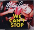 MILEY CYRUS We Can't Stop EU CD5 w/2 Tracks