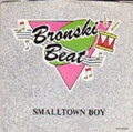 BRONSKI BEAT Smalltown Boy USA 7''