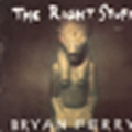 BRYAN FERRY The Right Stuff UK 12``