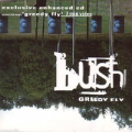 BUSH Greedy Fly UK CD5