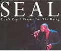 SEAL Don`t Cry/Prayer For The Dying UK CD5