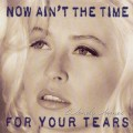WENDY JAMES Now Ain't The Time For Your Tears USA LP