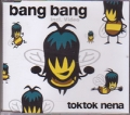 TOKTOK NENA Bang Bang EU CD5 w/7 Versions