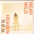 R.E.M. Near Wild Heaven UK 7''