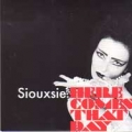 SIOUXSIE Here Comes That Day EU 7