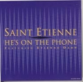 SAINT ETIENNE feat. ETIENNE DAHO He's On The Phone USA CD5 w/4 Mixes