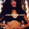 JAMES Whiplash UK LP