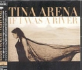 TINA ARENA If I Was A River JAPAN CD5 w/Remixes