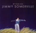 JIMMY SOMERVILLE By Your Side UK 12'' w/Mixes