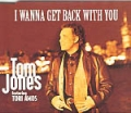TOM JONES w/TORI AMOS I Wanna Get Back With You UK CD5