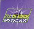 BAD BOYS BLUE I'll Be Good UK CD5