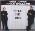 TOM JONES & JOOLS HOLLAND It`ll Be Me EU CD5