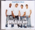 BLUE Only Words I Know EU CD5 w/2 Tracks