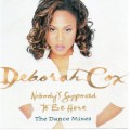 DEBORAH COX Nobody's Supposed To Be Here The Dance Mixes USA 12