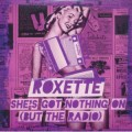 ROXETTE She's Got Nothing On (But The Radio) EU CD5