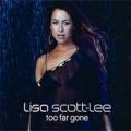 LISA SCOTT-LEE Too Far Gone UK CD5 Part 1 w/New Track, Remix & Video