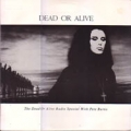 DEAD OR ALIVE The Dead Or Alive Radio Special With Pete Burns USA LP Promo Only