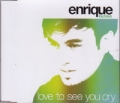 ENRIQUE IGLESIAS Love To See You Cry EU CD5 w/5 Tracks