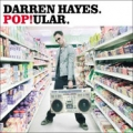 DARREN HAYES Pop!ular UK CD5 w/2 Tracks