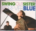 SWING OUT SISTER Forever Blue UK CD5 w/4 Tracks