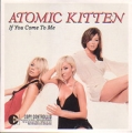 ATOMIC KITTEN If You Come To Me EU CD5 w/2 Tracks