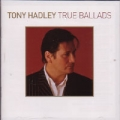 TONY HADLEY True Ballads UK CD w/15-Trk Compilation