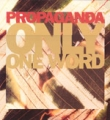 PROPAGANDA Only One Word UK 12