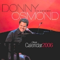 DONNY OSMOND 2006 UK Official Calendar