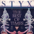 STYX The Best Of Times JAPAN 7