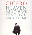 CICERO Heaven Must Have Sent You Back To Me UK 12