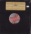 SAINT ETIENNE He's On The Phone USA 12