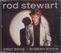 ROD STEWART Your Song/Broken Arrow GERMANY CD5 w/4 Tracks