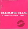CULTURE CLUB Your Kisses Are Charity EU CD5 Promo