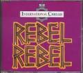 INTERNATIONAL CHRYSIS Rebel Rebel UK CD5 w/4 Tracks