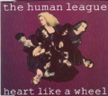 HUMAN LEAGUE Heart Like A Wheel UK CD5 Part 1 w/Remixes