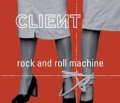 CLIENT Rock And Roll Machine CANADA 12`` w/3 Tracks