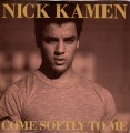 NICK KAMEN Come Softly To Me UK 7