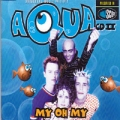 AQUA My Oh My UK CD5 w/3 Mixes