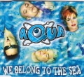 AQUA We Belong To The Sea GERMANY CD5 w/4 Mixes