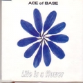 ACE OF BASE Life Is A Flower GERMANY CD5 w/4 Versions