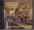 WEEZER Raditude...Happy Record Store Day! USA CD5 w/5 Tracks