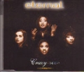 ETERNAL Crazy The EP UK CD5 w/4 Tracks