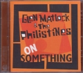 GLEN MATLOCK & THE PHILISTINES On Something EU CD
