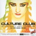 CULTURE CLUB Do You Really Want To Hurt Me FRANCE CD5 w/2005 Remix
