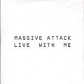 MASSIVE ATTACK Live With Me EU CD5 Promo w/2 Versions