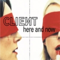 CLIENT Here And Now UK CD5 w/5 Tracks