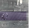 EVERYTHING BUT THE GIRL Love Not Money UK CD
