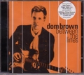 DOM BROWN Between The Lines USA CD